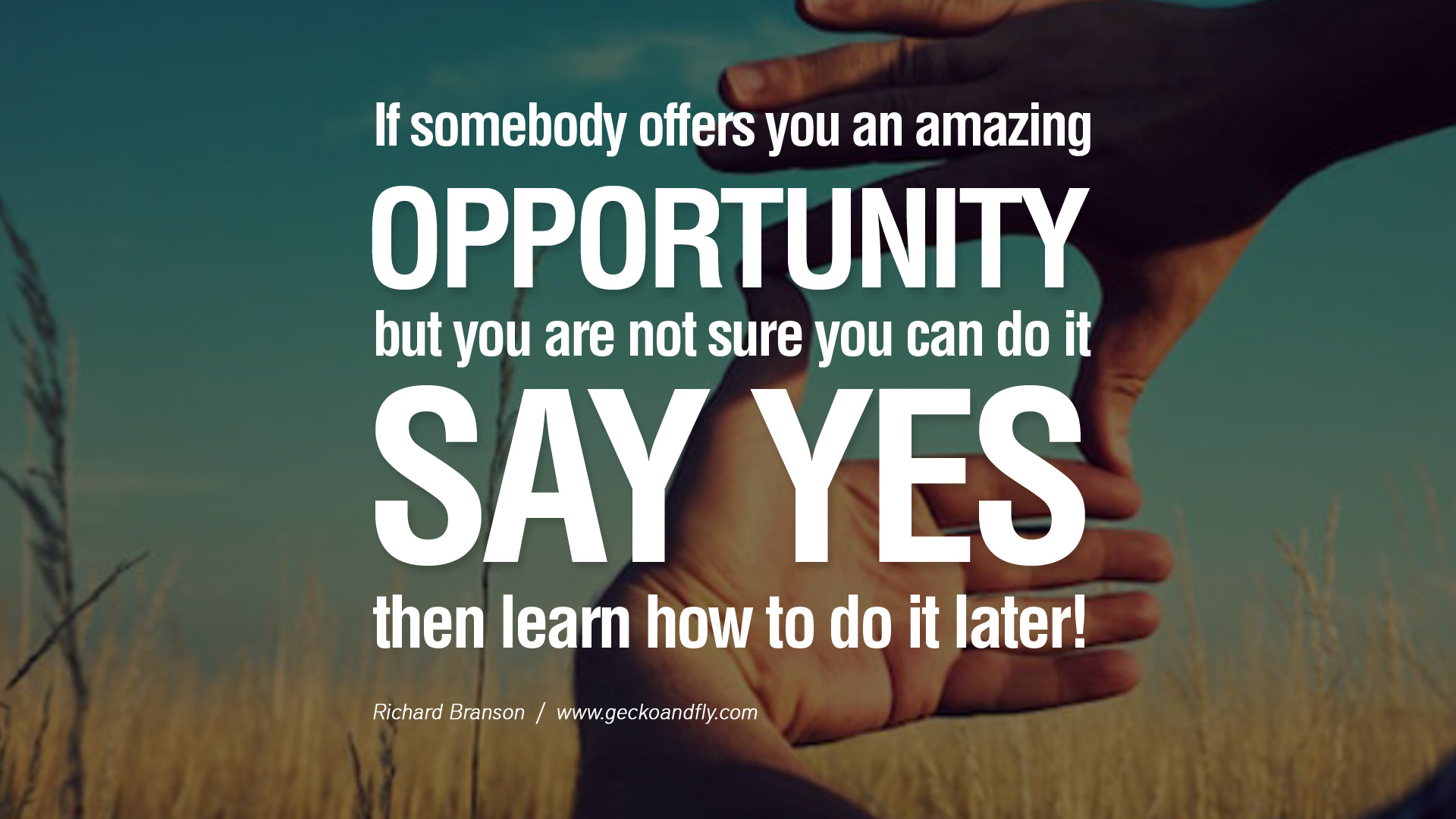 if-somebody-offers-you-an-amazing-opportunity-but-you-are-not-sure-you-can-do-it-say-yes-then-learn-how-to-do-it-later-opportunity-quote-1
